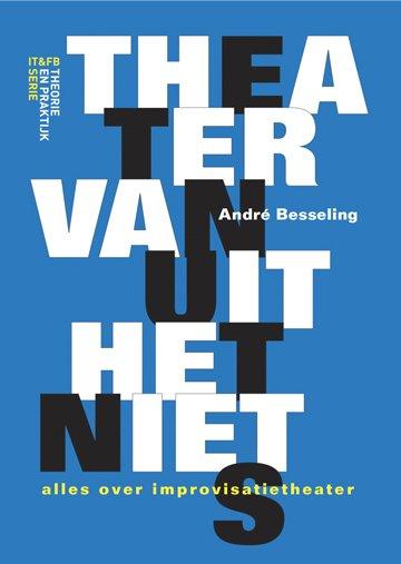 Theater vanuit het niets Andre Besseling