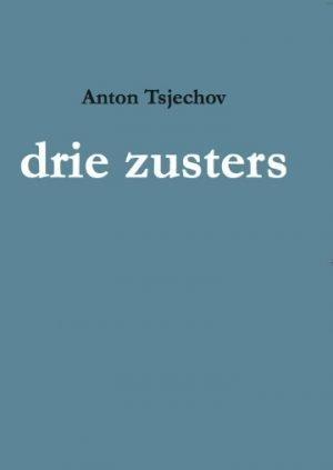 Drie Zusters_Tsjechov