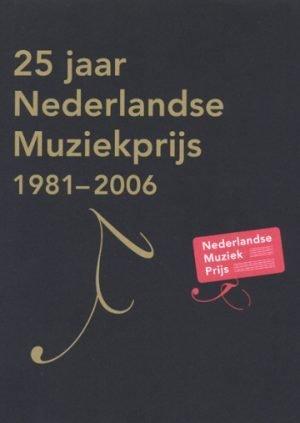 25 jaar Nederlandse Muziekprijs 1981-2006