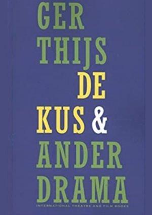 De Kus en ander drama Ger Thijs