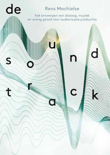 De Soundtrack Rens Machielse HKU Press