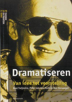 Dramatiseren Roel Twijnstra Peter van den Hurk Bas Verspaget