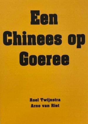 Een Chinees op Goeree Roel Twijnstra Arno van Riet