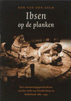 Ibsen op de planken Rob van der Zalm