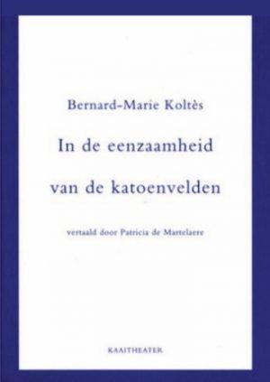 In de eenzaamheid Bernard-Marie Koltes