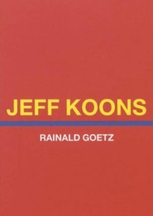 Jeff Koons_Rainald Goetz