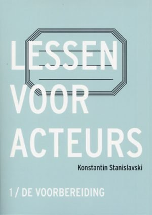Lessen voor acteurs 1 Stanislavski