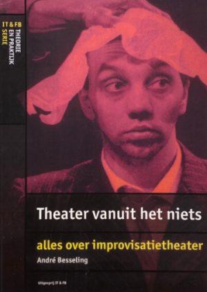 Theater vanuit het niets André Besseling