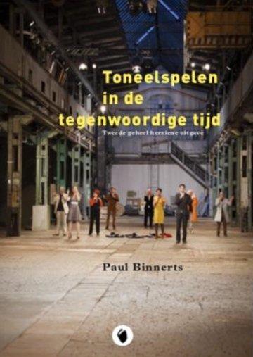 Toneelspelen in de tegenwoordige tijd_Paul Binnerts