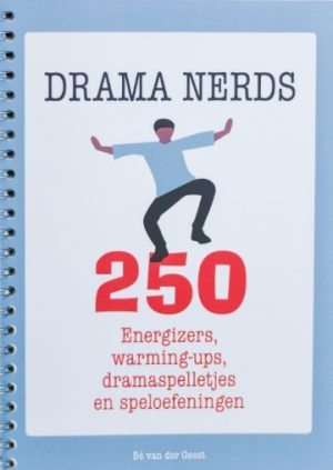 250 energizers, warming ups, dramaspelletjes en speloefeningen Drama Nerds Be van der Geest