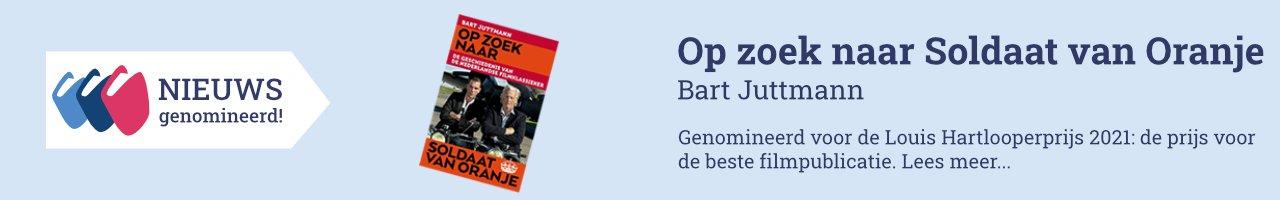 Op zoek naar Soldaat van Oranje Bart Juttmann